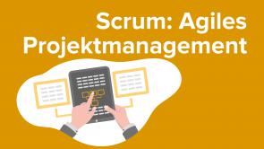 Scrum – Agiles Projektmanagement