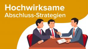 Hochwirksame Abschluss-Strategien