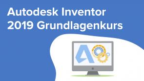 Autodesk Inventor 2019 Grundlagenkurs