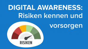 Digital Awareness: Risiken kennen und vorsorgen
