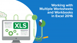 Working with Multiple Worksheets and Workbooks in Excel 2016 (EN)