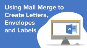 Using Mail Merge to Create Letters, Envelopes and Labels (EN)