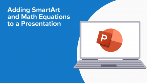Adding SmartArt and Math Equations to a Presentation (EN)