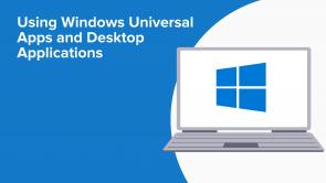 Using Windows Universal Apps and Desktop Applications (EN)
