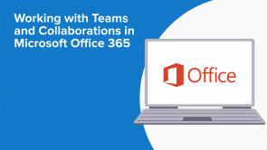 Working with Teams and Collaborations in Microsoft Office 365 (EN)
