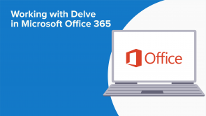 Working with Delve in Microsoft Office 365