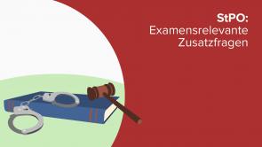 StPO: Examensrelevante Zusatzfragen