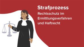Strafprozess - Rechtsschutz im Ermittlungsverfahren und Haftrecht