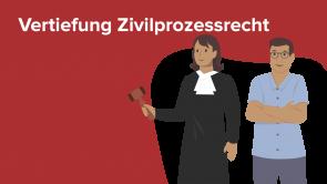 Vertiefung Zivilprozessrecht