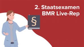 2. Staatsexamen BMR Live-Rep