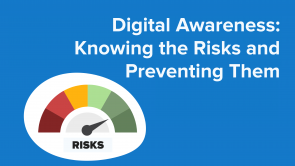 Digital Awareness: Knowing the Risks and Preventing Them (EN)