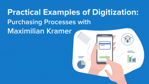 Practical Examples of Digitization: Purchasing Processes with Maximilian Kramer