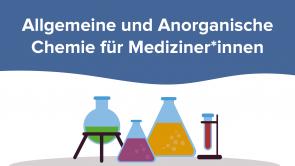Allgemeine und Anorganische Chemie für Mediziner*innen
