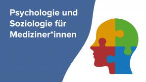 Psychologie und Soziologie für Mediziner*innen