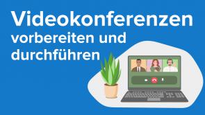 Videokonferenzen vorbereiten und durchführen