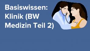 Basiswissen: Klinik (BW Medizin Teil 2)