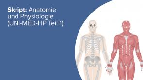 Skript: Anatomie und Physiologie (UNI-MED-HP Teil 1)