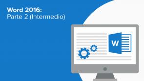 Word 2016: Parte 2 (Intermedio) (ES)