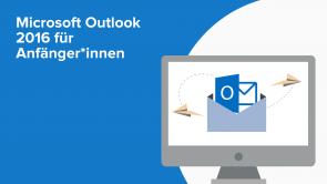 Microsoft Outlook 2016 für Anfänger*innen
