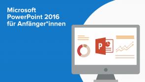 Microsoft PowerPoint 2016 für Anfänger*innen