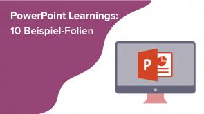 PowerPoint Learnings: 10 Beispiel-Folien