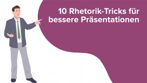10 Rhetorik-Tricks für bessere Präsentationen
