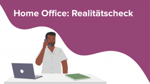 Home Office: Realitätscheck