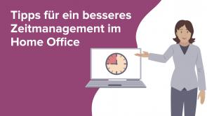 Tipps für ein besseres Zeitmanagement im Home Office