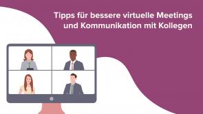 Tipps für bessere virtuelle Meetings und Kommunikation mit Kollegen