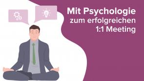Mit Psychologie zum erfolgreichen 1:1 Meeting