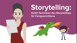 Zwölf Techniken des Storytellings für Fortgeschrittene