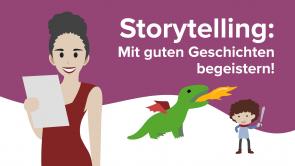 Storytelling: Mit guten Geschichten begeistern