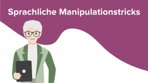 Sprachliche Manipulationstricks