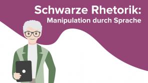Schwarze Rhetorik: Manipulation durch Sprache