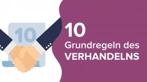 10 Grundregeln des Verhandelns