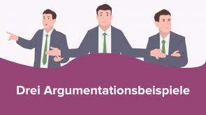 Drei Argumentationsbeispiele