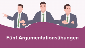 Fünf Argumentationsübungen