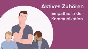 Aktives Zuhören: Empathie in der Kommunikation