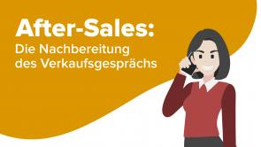 After-Sales: Die Nachbereitung des Verkaufsgesprächs