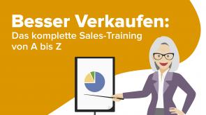 Besser Verkaufen: Das komplette Sales-Training von A bis Z