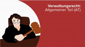 Verwaltungsrecht: Allgemeiner Teil (AT)