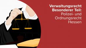 Verwaltungsrecht Besonderer Teil: Polizei- und Ordnungsrecht Hessen