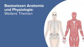 Basiswissen Anatomie und Physiologie: Weitere Themen