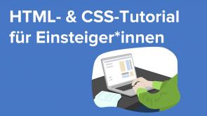 HTML- und CSS-Tutorial für Einsteiger*innen
