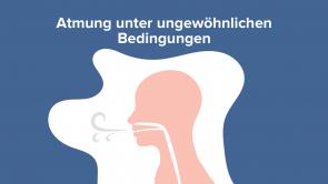 Atmung unter ungewöhnlichen Bedingungen