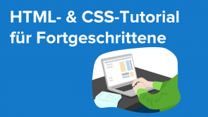 HTML- & CSS-Seminar für Fortgeschrittene