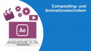 Compositing- und Animationstechniken