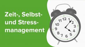 Zeit-, Selbst- und Stressmanagement