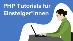 PHP Tutorials für Einsteiger*innen