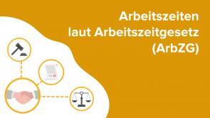 Arbeitszeiten laut Arbeitszeitgesetz (ArbZG)